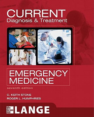Current Diagnosis & Treatment Emergency Medicine By Stone, C. Keith, M.D. (EDT)/ Humphries, Roger L., M.D. (EDT)