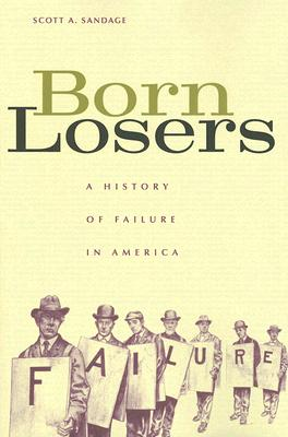 Born Losers By Sandage, Scott A.